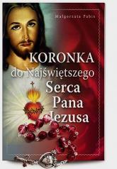 Koronka do Najświętszego Serca Pana Jezusa - Małgorzata Pabis | mała okładka