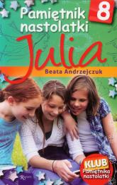 Pamiętnik nastolatki 8. Julia - Beata Andrzejczuk | mała okładka