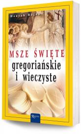 Msze święte gregoriańskie i wieczyste - Henryk Bejda | mała okładka
