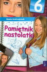 Pamiętnik nastolatki 6 - Beata Andrzejczuk | mała okładka