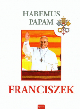 Habemus Papam. Franciszek - Praca zbiorowa | mała okładka