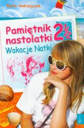 Pamiętnik nastolatki 2 1/2. Wakacje Natki - Beata Andrzejczuk | mała okładka