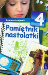 Pamiętnik nastolatki 4 - Beata Andrzejczuk | mała okładka
