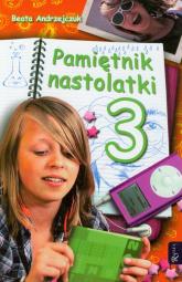 Pamiętnik nastolatki 3 - Beata Andrzejczuk | mała okładka
