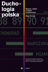 Duchologia polska. Rzeczy i ludzie w latach transformacji - Olga Drenda | mała okładka