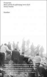 Przeprawa. Moja podróż do pękniętego serca Syrii - Samar Yazbek | mała okładka