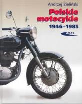 Polskie motocykle 1946-1985 - Andrzej Zieliński | mała okładka