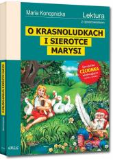 O Krasnoludkach i sierotce Marysi Wydanie z opracowaniem - Maria Konopnicka | mała okładka