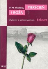 Pierścień i róża Wydanie z opracowaniem - Thackeray William Makepeace | mała okładka