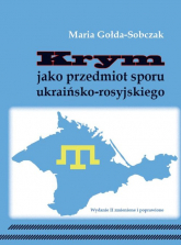Krym jako przedmiot sporu ukraińsko-rosyjskiego - Maria Gołda-Sobczak   mała okładka