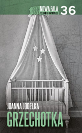 Grzechotka - Joanna Jodełka | mała okładka