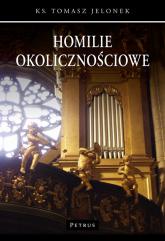 Homilie okolicznościowe 1 - Tomasz Jelonek | mała okładka
