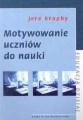 Motywowanie uczniów do nauki - Jere Brophy | mała okładka