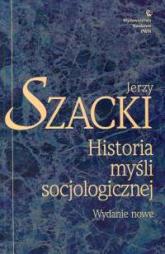 Historia myśli socjologicznej Wydanie nowe - Jerzy Szacki | mała okładka