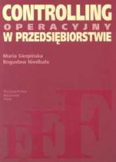 Controlling operacyjny w przedsiębiorstwie Centra odpowiedzialności w teorii i praktyce - Sierpińska Maria, Niedbała Bogusław | mała okładka