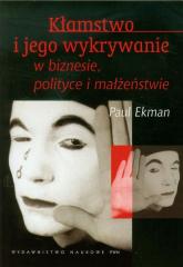 Kłamstwo i jego wykrywanie w biznesie polityce i małżeństwie - Paul Ekman | mała okładka