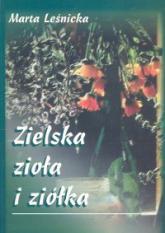 Zielska zioła i ziółka - Marta Leśnicka   mała okładka