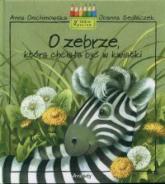 O zebrze która chciała być w kwiatki - Anna Onichimowska | mała okładka