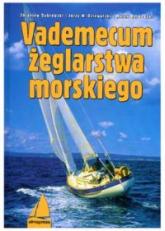 Vademecum żeglarstwa morskiego - Dąbrowski Zbigniew, Dziewulski Jerzy W., Berkowski Marek | mała okładka