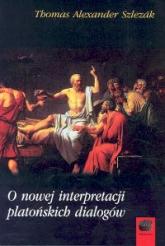 O nowej interpretacji platońskich dialogów - Szlezak Thomas Alexander | mała okładka
