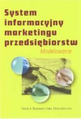 System informacyjny marketingu przedsiębiorstw Modelowanie -  | mała okładka