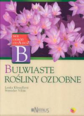 Bulwiaste rośliny ozdobne - Kresadlova Lenka, Vilim Stanislav | mała okładka