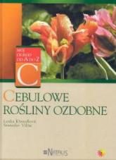 Cebulowe rośliny ozdobne - Kresadlova Lenka, Vilim Stanislav | mała okładka