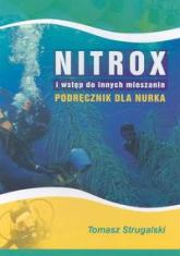 Nitrox i wstęp do innych mieszanin Podręcznik dla nurka - Tomasz Strugalski   mała okładka