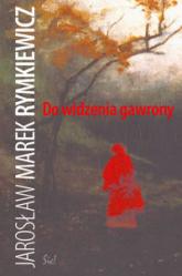 Do widzenia gawrony - Rymkiewicz Jarosław Marek | mała okładka