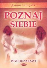 Poznaj siebie Psychozabawy - Joanna Szczęsna | mała okładka