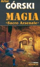 Magia Sacro Arsenale - Artur Górski | mała okładka