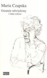Ostatnie odwiedziny i inne szkice - Maria Czapska | mała okładka