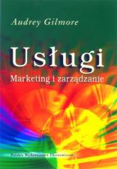 Usługi marketing i zarządzanie - Audrey Gilmore | mała okładka