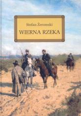 Wierna rzeka/ - Stefan Żeromski | mała okładka