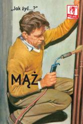 Jak żyć Mąż - J.A.Hazeley, J.P. Morris | mała okładka