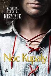 Noc Kupały - Miszczuk Katarzyna Berenika | mała okładka