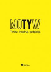 Motyw Twórz, inspiruj, ozdabiaj - Marek Melaniuk | mała okładka