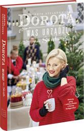 Dorota was urządzi na święta - Dorota Szelągowska | mała okładka