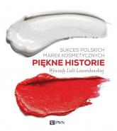 Sukces polskich marek kosmetycznych Piękne historie Wywiady Liddi Lewandowskiej - Lidia Lewandowska | mała okładka