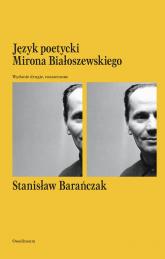 Język poetycki Mirona Białoszewskiego - Stanisław Barańczak | mała okładka
