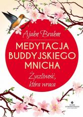 Medytacja buddyjskiego mnicha Życzliwość, która wraca - Ajahn Brahm | mała okładka