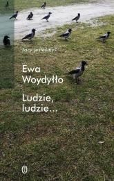 Ludzie, ludzie... - Ewa Woydyłło | mała okładka