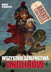 Wszystkie szaleństwa Anglików - Marek Rybarczyk | mała okładka