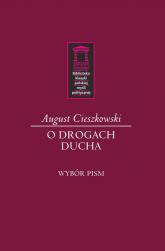 O drogach ducha Wybór pism - August Cieszkowski | mała okładka