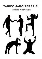 Taniec jako terapia - Mateusz Wiszniewski | mała okładka