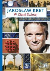 W Ziemi Świętej - Jarosław Kret | mała okładka