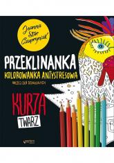 Kurza twarz! Przeklinanka kolorowanka antystresowa - Joanna Czupryniak | mała okładka