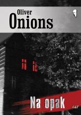 Na opak - Oliver Onions | mała okładka