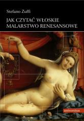 Jak czytać włoskie malarstwo renesansowe - Stefano Zuffi | mała okładka
