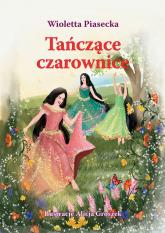 Tańczące czarownice - Wioletta Piasecka   mała okładka